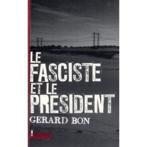 le-fasciste-et-le-president