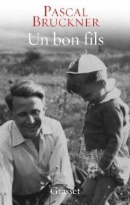 Un bon fils (Pascal Bruckner)