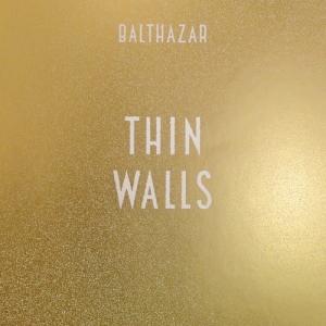 balthazar-thin-walls-album