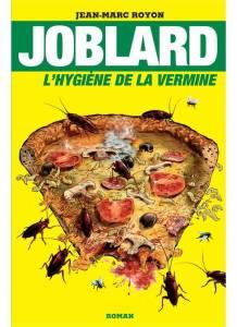 joblard-l-hygiene-de-la-vermine-roman-par-jean-marc-royon