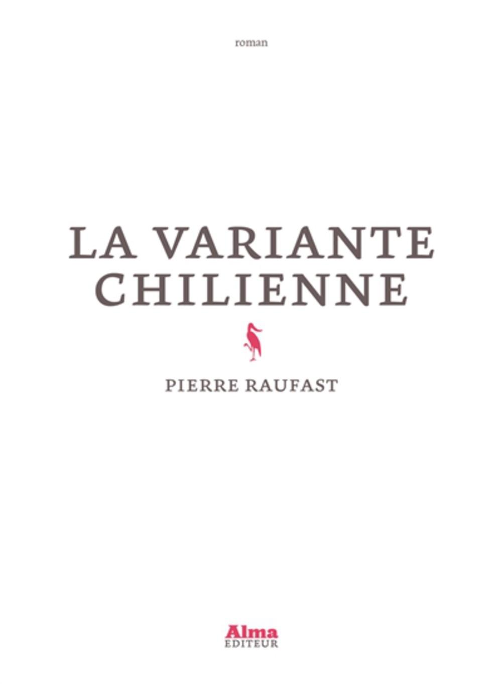 http://itzamna-librairie.blogspot.fr/2015/10/la-variante-chilienne-pierre-raufast.html