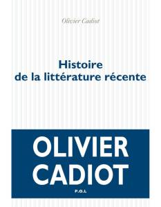 Histoire-de-la-litterature-recente.-Tome-1-d-Olivier-Cadiot-Editions-P.O.L.