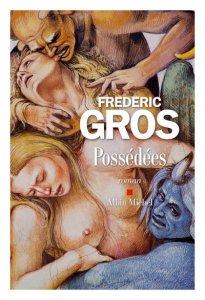 possedees-frederic-gros-albin-michel-e1475131724479